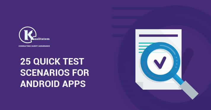 25 QUICK TEST SCENARIOS FOR ANDROID APPS