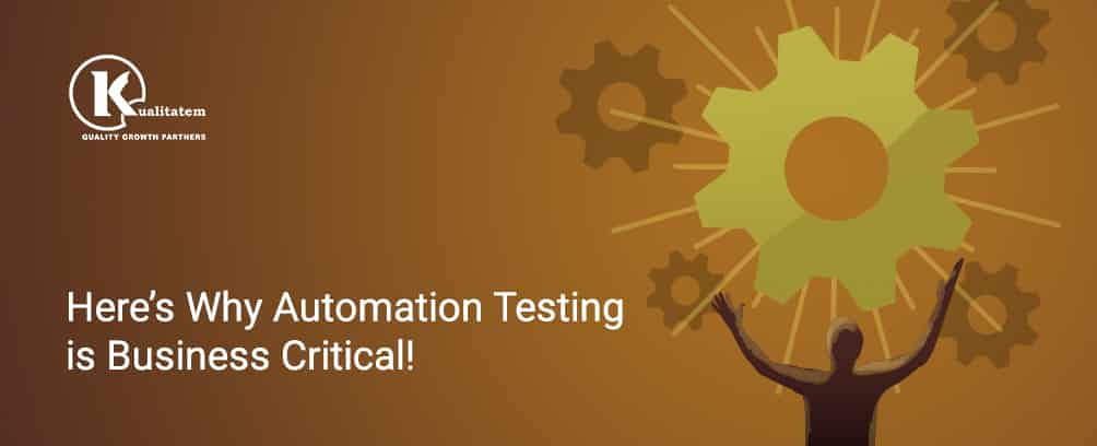 automation-testing is business critical
