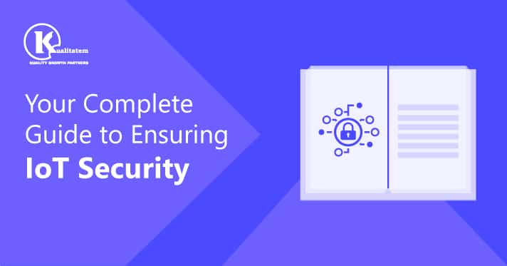 Your-Complete-Guide-to-Ensuring-IoT-Security