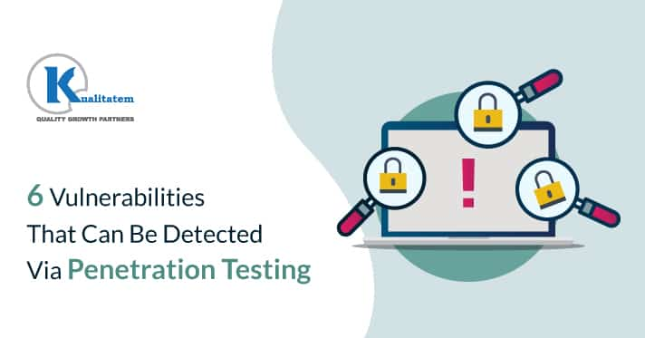 6-vulnerabilities-That-Can-Be-Detected-Via-Penetration-Testing
