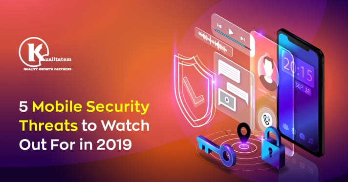 5-Mobile-Security-Threats-to-Watch-Out-For-in-2019