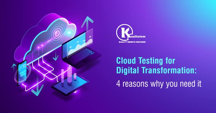 Cloud-Testing-for-Digital-Transformation-4-reasons-why-you-need-it