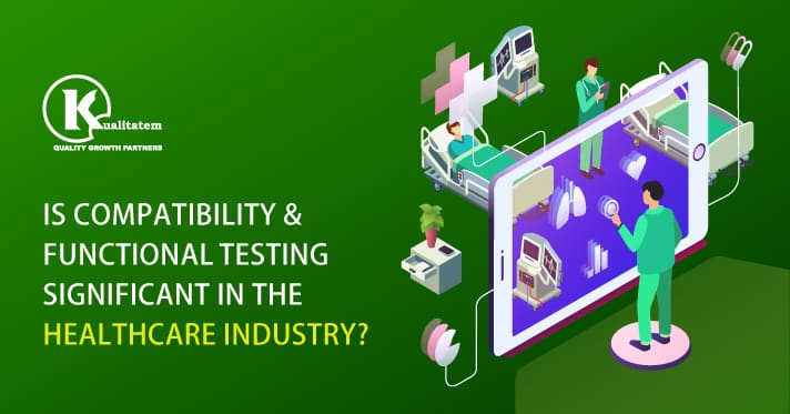 Is-Compatibility-&-Functional-Testing-Significant-in-The-Healthcare-Industry