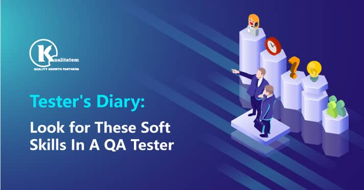 Tester's-Diary-Look-for-These-Soft-Skills-In-A-QA-Tester