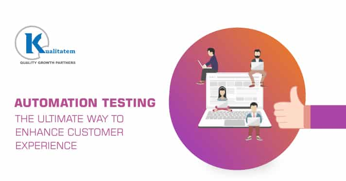 Automation testing - Enhance Customer Experience