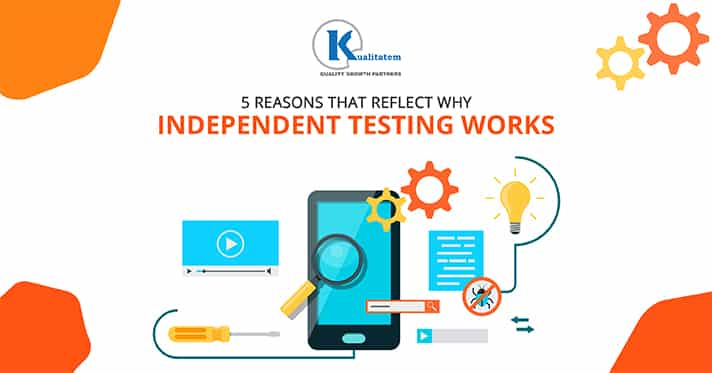 Why Independent Testing Works