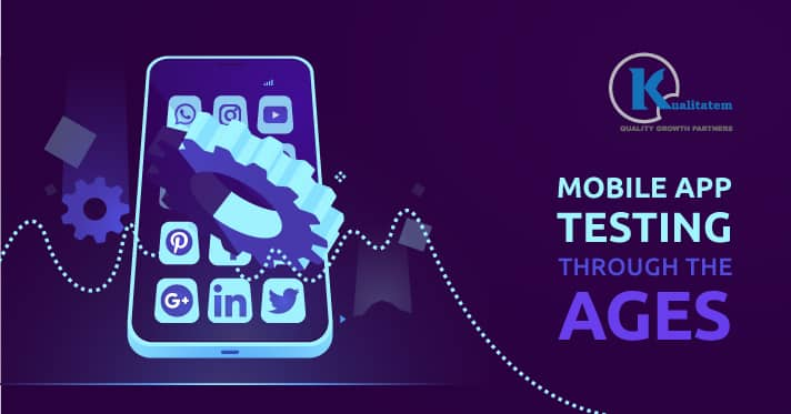 Mobile-App-Testing-Through-the-Ages