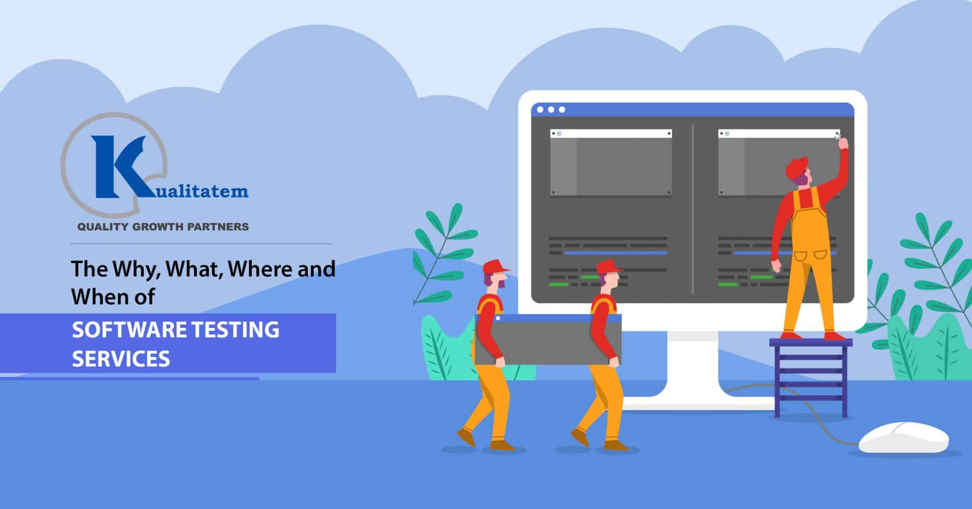 The Why, What, Where and When of Software Testing Services