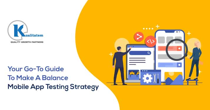 Your-Go-To-Guide-To-Make-A-Balanced-Mobile-App-Testing-Strategy