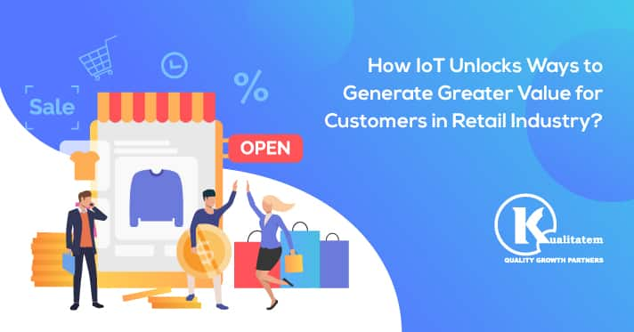 How-IoT-Unlocks-Ways-to-Generate-Greater-Value-for-Customers-in-Retail-Industry