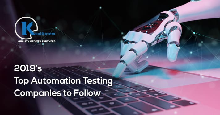 2019's Top Automation Testing Companies to Follow