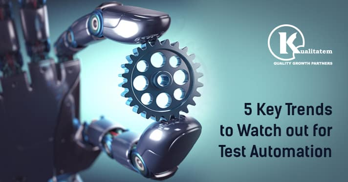 5 Key Trends to Watch out for Test Automation