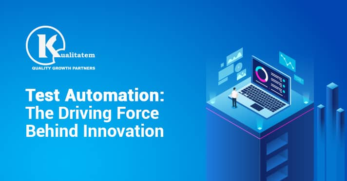 Test automation - Focus behind Innovation