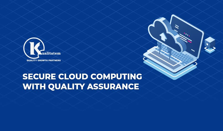 Secure Cloud Computing With Quality Assurance