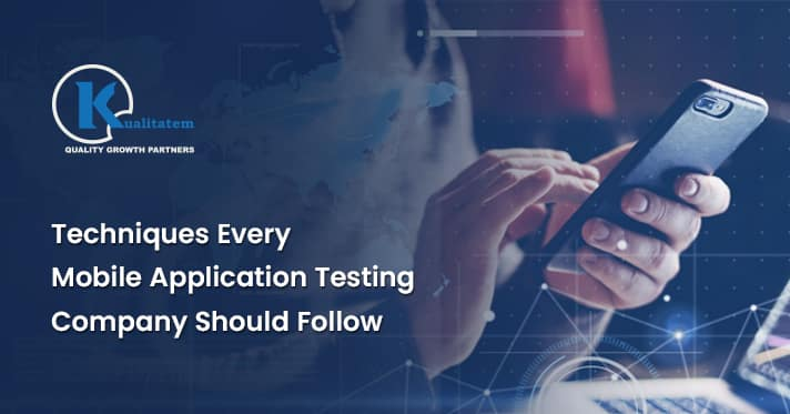 Techniques Every Mobile Application Testing Company Should Follow