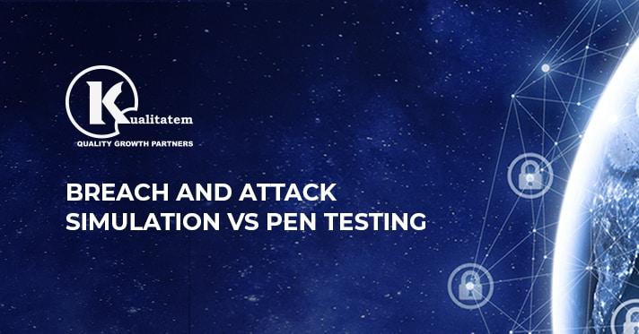 Breach and Attack Simulation VS Pen Testing