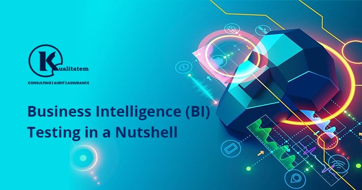 Business Intelligence (BI) Testing in a Nutshell