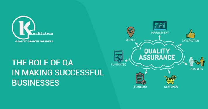 The Role of QA in Making Successful Businesses