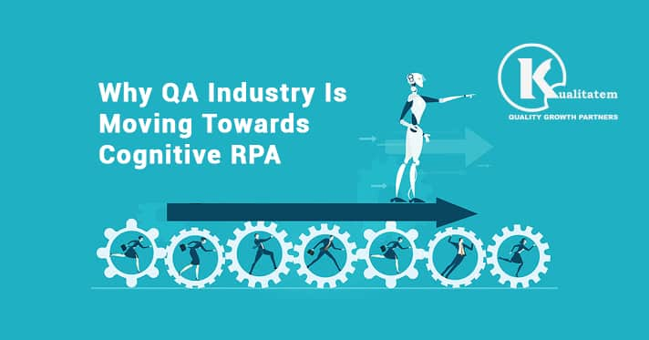 Why QA Industry Is Moving Towards Cognitive RPA