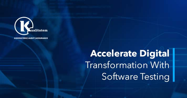 Accelerate Digital Transformation With Software Testing