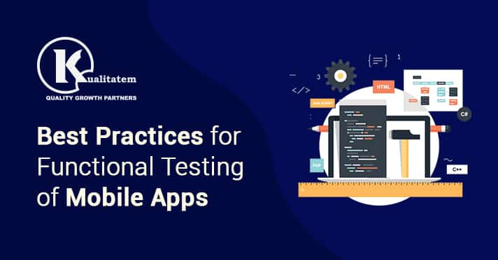 Best Practices for Functional Testing of Mobile Apps