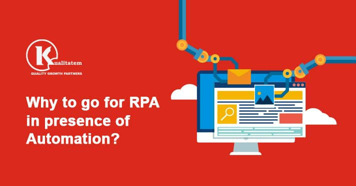 Why to go for RPA in presence of Automation