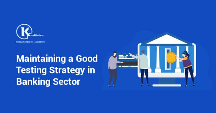 Maintaining a Good Testing Strategy in Banking Sector