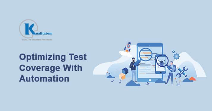 Optimizing Test Coverage With Automation
