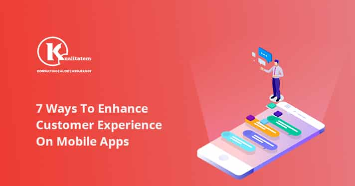 7 Ways To Enhance Customer Experience On Mobile Apps