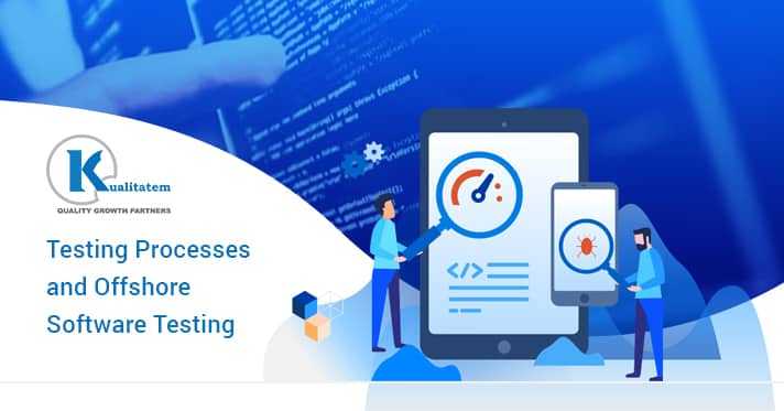 Testing processes and Offshore software testing