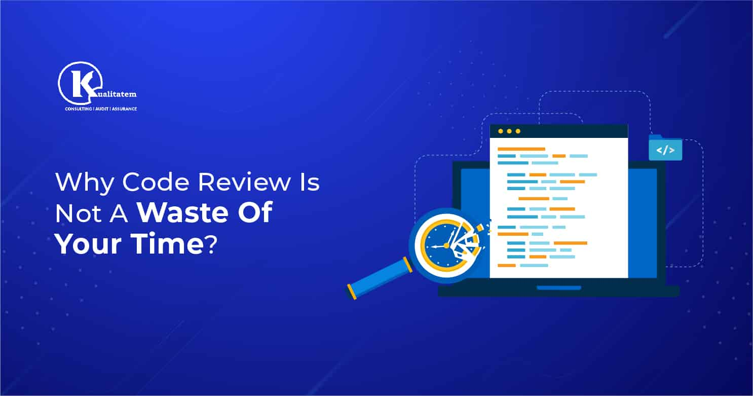 Why Code Review Is Not A Waste Of Your Time