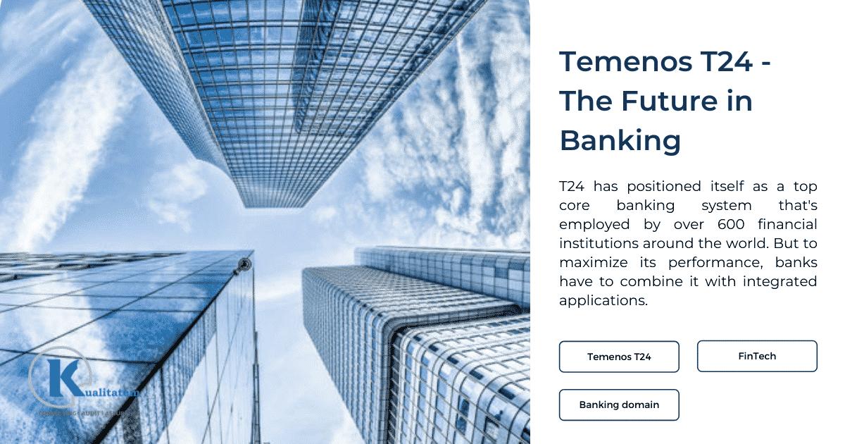 Temenos 24 - The Future In Banking