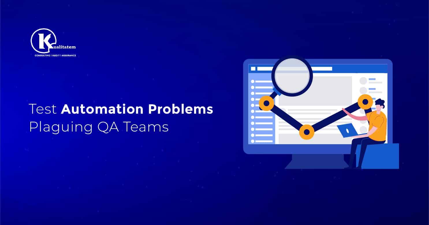 Test Automation Problems Plaguing QA Teams