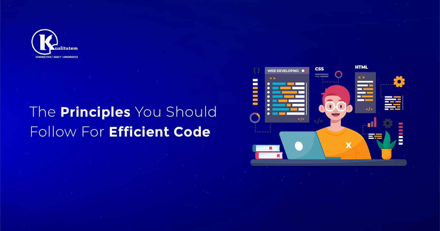 The Principles You Should Follow For Efficient Code