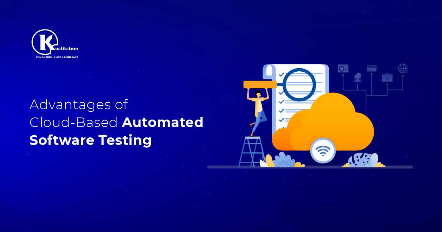The Advantages of Cloud-Based Automated Software Testing