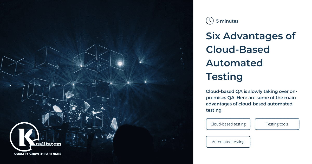 Six Advantages of Cloud Based Automated Testing